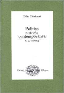Copertina del libro Politica e storia contemporanea di Delio Cantimori
