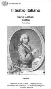 Copertina del libro Teatro: I. Il servitore di due padroni. Il teatro comico. La famiglia dell'antiquario. Le femmine puntigliose. La bottega del caffè di Carlo Goldoni