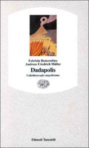 Copertina del libro Dadapolis di Fabrizia Ramondino, Andreas Friedrich Müller