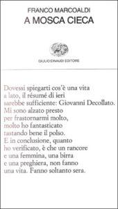 Copertina del libro A mosca cieca di Franco Marcoaldi