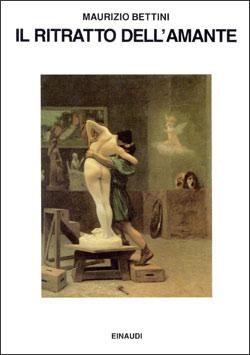 Copertina del libro Il ritratto dell'amante di Maurizio Bettini