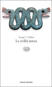 Copertina del libro La civiltà azteca di George C. Vaillant