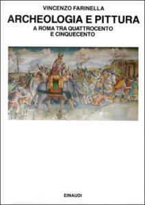 Copertina del libro Archeologia e pittura a Roma tra Quattrocento e Cinquecento di Vincenzo Farinella