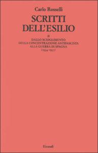 Copertina del libro Scritti dell'esilio II: Dallo scioglimento della concentrazione antifascista alla Guerra di Spagna (1934-1937) di Carlo Rosselli