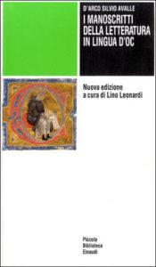 Copertina del libro I manoscritti della letteratura in lingua d'oc di d'Arco Silvio Avalle