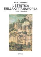 Copertina del libro L'estetica della città europea. Forme e immagini di Marco Romano