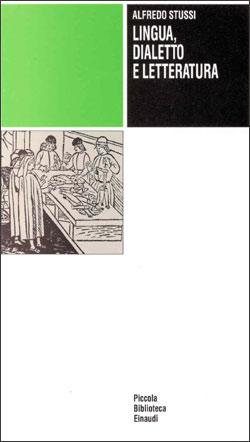 Copertina del libro Lingua, dialetto e letteratura di Alfredo Stussi