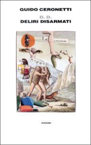 Copertina del libro D. D. Deliri Disarmati di Guido Ceronetti