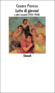 Copertina del libro Lotte di giovani e altri racconti (1925-1930) di Cesare Pavese