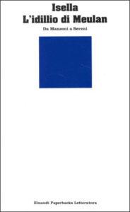 Copertina del libro L'idillio di Meulan. Da Manzoni a Sereni di Dante Isella