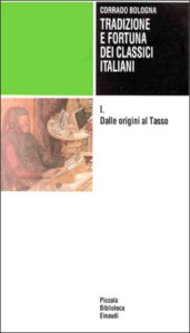 Copertina del libro Tradizione e fortuna dei classici italiani: I. Dalle origini al Tasso di Corrado Bologna