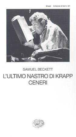 Copertina del libro L'ultimo nastro di Krapp. Ceneri di Samuel Beckett