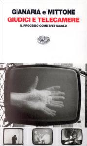 Copertina del libro Giudici e telecamere di Fulvio Gianaria, Alberto Mittone