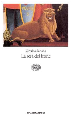 Copertina del libro La resa del leone di Osvaldo Soriano