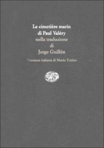 Copertina del libro Le cimitière marin. El cemeterio marino. Il cimitero marino di Paul Valéry