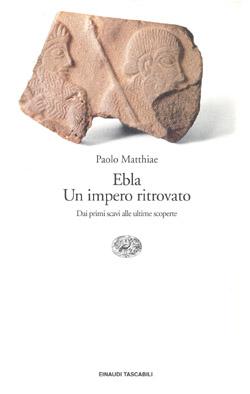 Copertina del libro Ebla. Un impero ritrovato di Paolo Matthiae