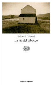 Copertina del libro La via del tabacco di Erskine P. Caldwell