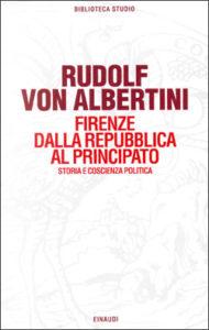 Copertina del libro Firenze dalla repubblica al principato di Rudolf von Albertini