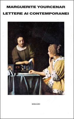 Copertina del libro Lettere ai contemporanei di Marguerite Yourcenar
