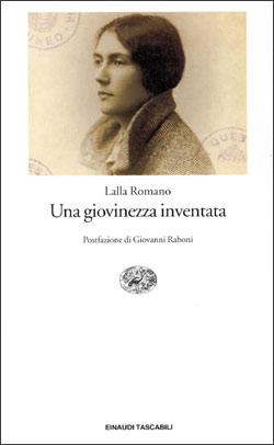 Copertina del libro Una giovinezza inventata di Lalla Romano