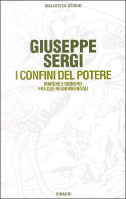 Copertina del libro I confini del potere di Giuseppe Sergi