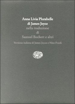 Copertina del libro Anna Livia Plurabelle. Anna Livie Plurabelle. Anna Livia Plurabella di James Joyce