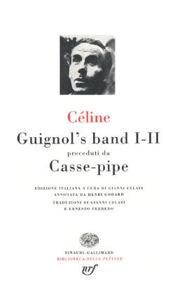 Copertina del libro Guignol's band I-II. Casse-pipe di Louis-Ferdinand Céline