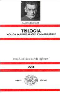 Copertina del libro Trilogia (Molloy, Malone muore, L'innominabile) di Samuel Beckett