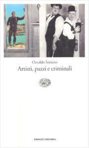 Copertina del libro Artisti, pazzi e criminali di Osvaldo Soriano