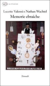Copertina del libro Memorie ebraiche di Lucette Valensi, Nathan Wachtel