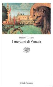 Copertina del libro I mercanti di Venezia di Frederic C. Lane
