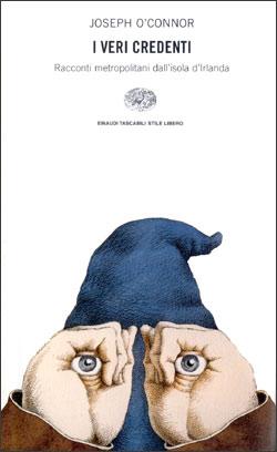 Copertina del libro I veri credenti di Joseph O'Connor