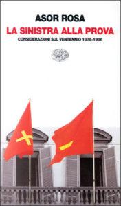 Copertina del libro La sinistra alla prova di Alberto Asor Rosa