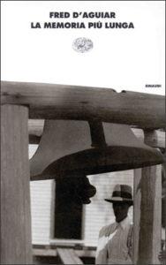 Copertina del libro La memoria piú lunga di Fred D'Aguiar