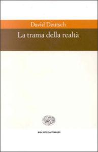 Copertina del libro La trama della realtà di David Deutsch