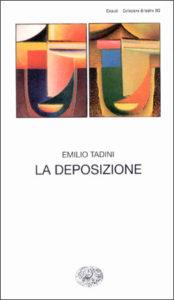 Copertina del libro La deposizione di Emilio Tadini