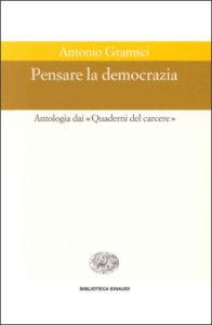 Copertina del libro Pensare la democrazia di Antonio Gramsci