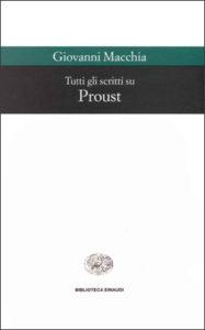 Copertina del libro Tutti gli scritti su Proust di Giovanni Macchia