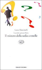 Copertina del libro I casi del capitano Flores. Il mistero della sedia a rotelle di Laura Mancinelli