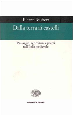 Copertina del libro Dalla terra ai castelli di Pierre Toubert