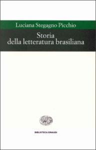 Copertina del libro Storia della letteratura brasiliana di Luciana Stegagno Picchio
