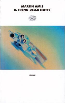 Copertina del libro Il treno di notte di Martin Amis