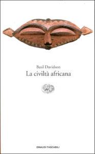 Copertina del libro La civiltà africana di Basil Davidson