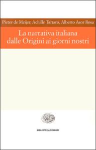 Copertina del libro La narrativa italiana dalle Origini ai giorni nostri di Alberto Asor Rosa, Pieter De Meijer, Achille Tartaro