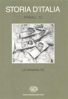 Copertina del libro Storia d'Italia. Annali 12. La criminalità di VV.