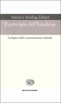 Copertina del libro Il principio dell'handicap di Amotz Zahavi, Avishag Zahavi