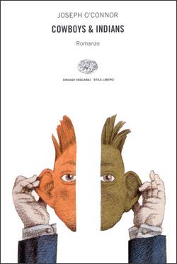 Copertina del libro Cowboys & Indians di Joseph O'Connor