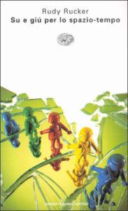 Copertina del libro Su e giù per lo spazio tempo di Rudy Rucker