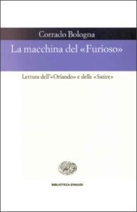 """Copertina del libro La macchina del """"Furioso"""" di Corrado Bologna"""
