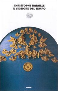 Copertina del libro Il signore del tempo di Christophe Bataille